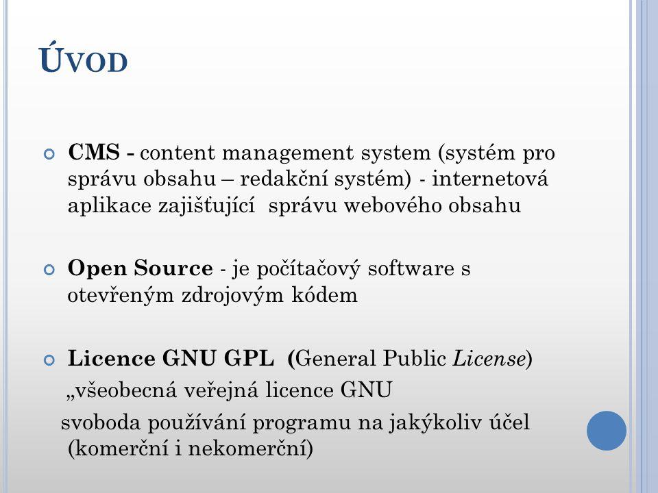 C ÍLE PRÁCE popsat problematiku tvorby webových stránek s využitím CMS (multifunkčnost) problém výběru vhodného CMS - velké množství šablon, pluginů a rozšíření vytvořit průvodce redakčními systémy, provést jejich srovnání a vyhodnotit jednotlivé systémy