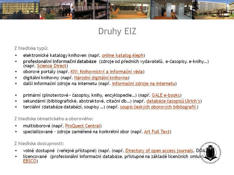 Druhy EIZ Z hlediska typů: elektronické katalogy knihoven (např.