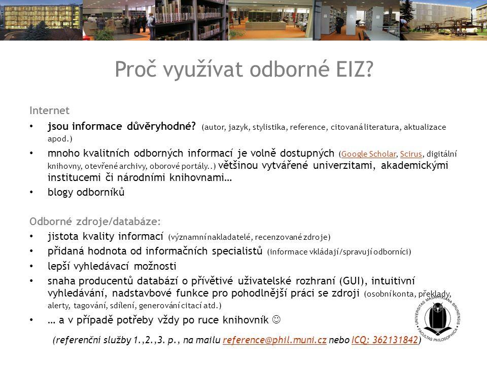 Proč využívat odborné EIZ.Internet jsou informace důvěryhodné.