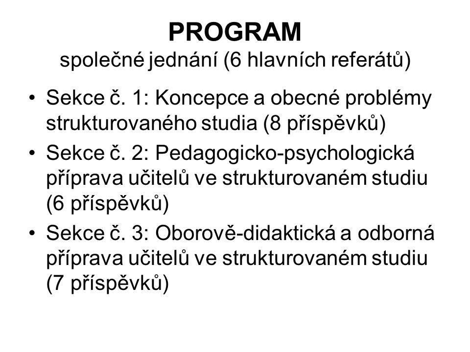 PROGRAM společné jednání (6 hlavních referátů) Sekce č.