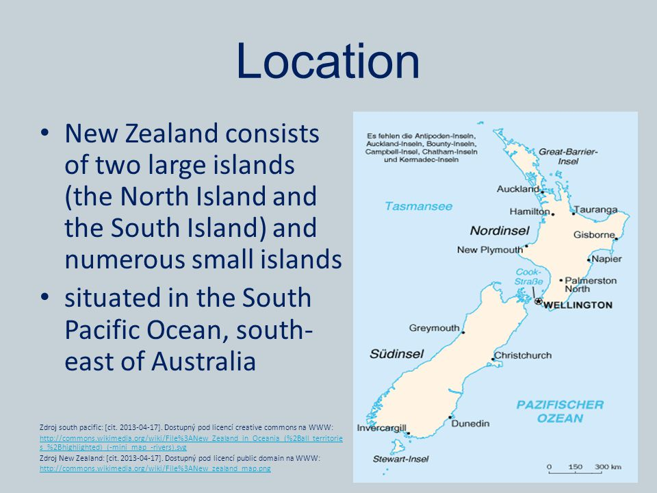 Location New Zealand consists of two large islands (the North Island and the South Island) and numerous small islands situated in the South Pacific Ocean, south- east of Australia Zdroj south pacific: [cit.