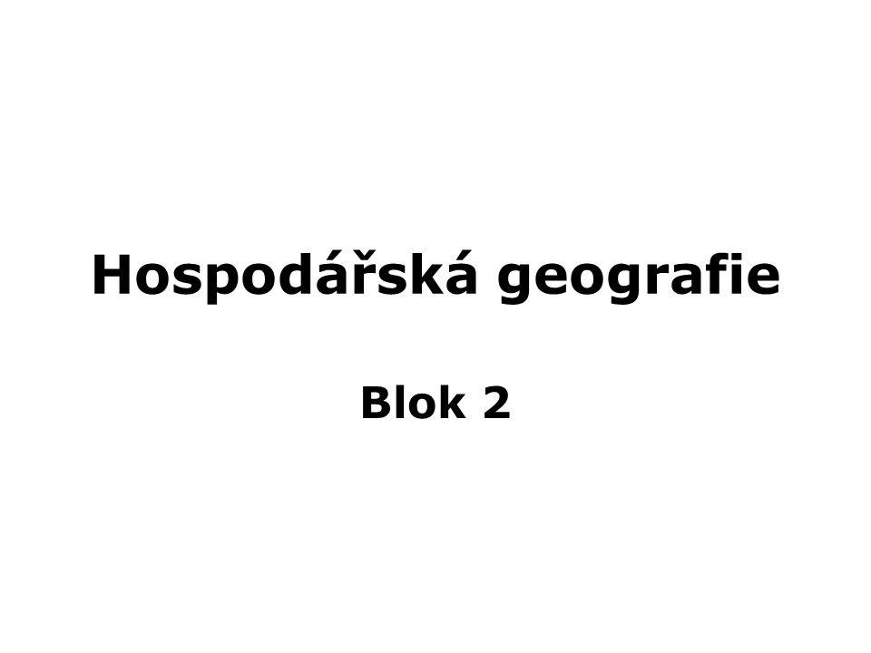 Hospodářská geografie Blok 2