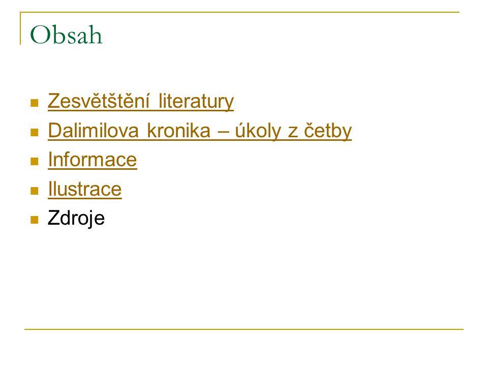 Obsah Zesvětštění literatury Dalimilova kronika – úkoly z četby Informace Ilustrace Zdroje