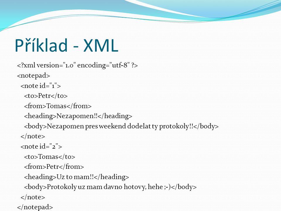 Příklad - XML Petr Tomas Nezapomen!! Nezapomen pres weekend dodelat ty protokoly!! Tomas Petr Uz to mam!! Protokoly uz mam davno hotovy, hehe ;-)