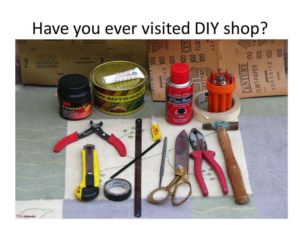 Have you ever visited DIY shop?