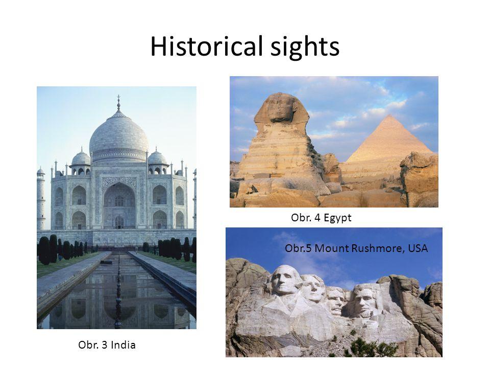 Historical sights Obr. 3 India Obr. 4 Egypt Obr.5 Mount Rushmore, USA