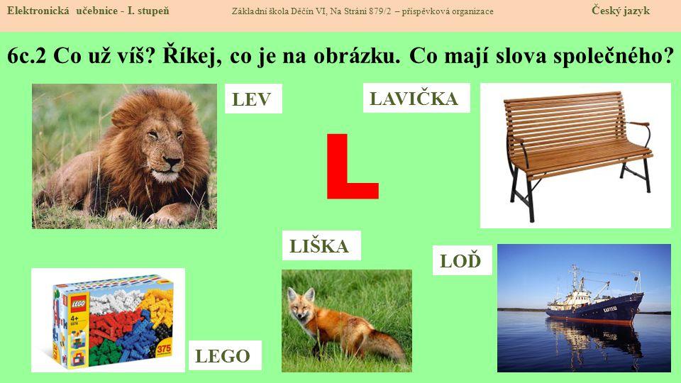 6c.3 Jak vypadá písmenko L.Elektronická učebnice - I.