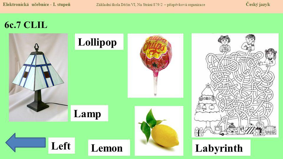 6c.8 Test znalostí Správné odpovědi: 1.c 2.b 3.a 4.a Test na známku Elektronická učebnice - I.