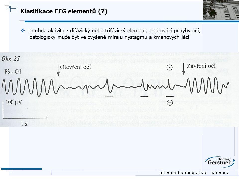 B i o c y b e r n e t i c s G r o u p Klasifikace EEG elementů (7)  lambda aktivita - difázický nebo trifázický element, doprovází pohyby očí, patolo