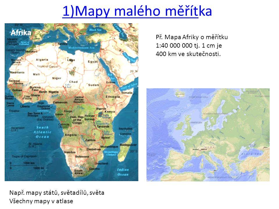 2)Mapy středního měřítka -Větší území - okres, pohoří, vojenské, turistické, topografické - nejpřesnější -Nejsou zkreslené