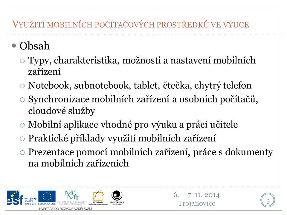 6.– 7. 11. 2014 Trojanovice V YUŽITÍ MOBILNÍCH POČÍTAČOVÝCH PROSTŘEDKŮ VE VÝUCE 4 1.