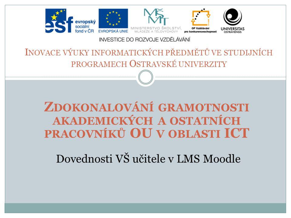 6.– 7. 11. 2014 Trojanovice D OVEDNOSTI VŠ UČITELE V LMS M OODLE 2 Kurz proběhl: 5x Garant:  Ing.