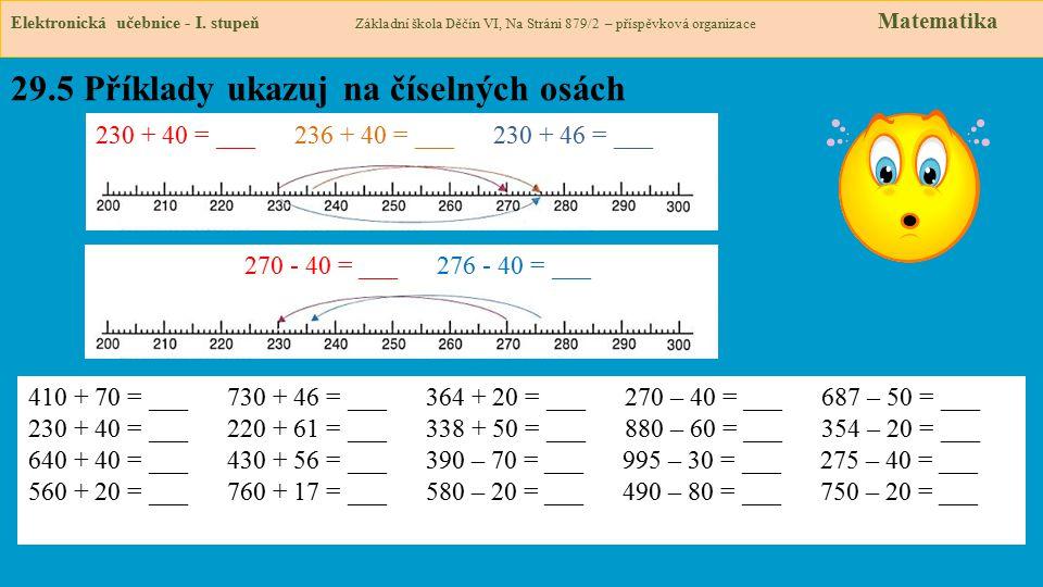 29.5 Příklady ukazuj na číselných osách Elektronická učebnice - I. stupeň Základní škola Děčín VI, Na Stráni 879/2 – příspěvková organizace Matematika