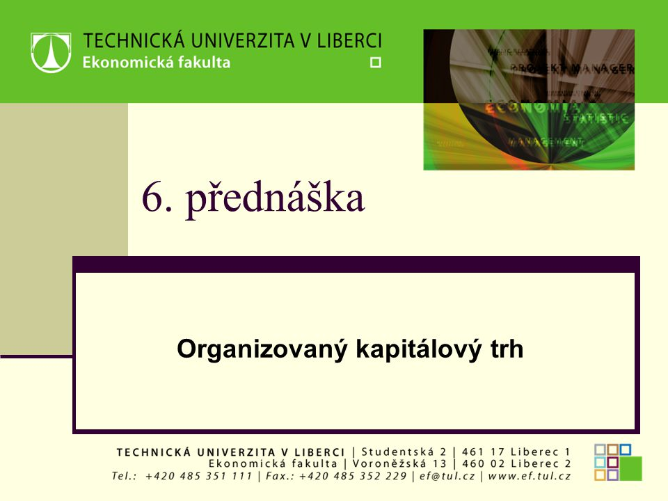 6. přednáška Organizovaný kapitálový trh