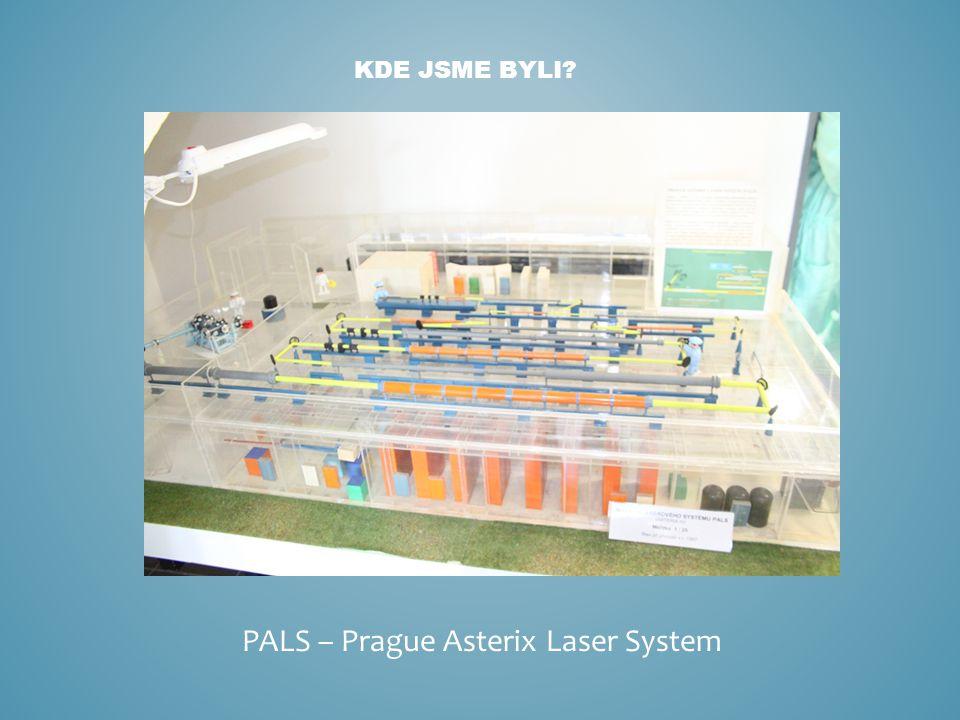 KDE JSME BYLI? PALS – Prague Asterix Laser System