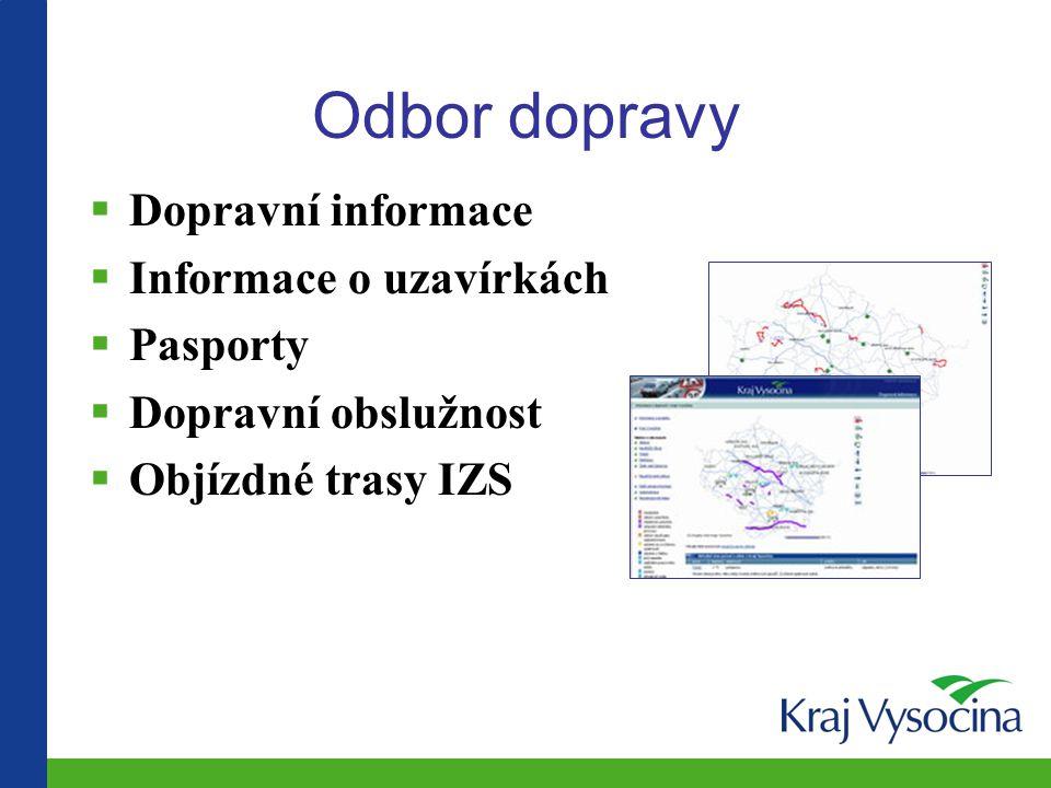 Odbor dopravy  Dopravní informace  Informace o uzavírkách  Pasporty  Dopravní obslužnost  Objízdné trasy IZS