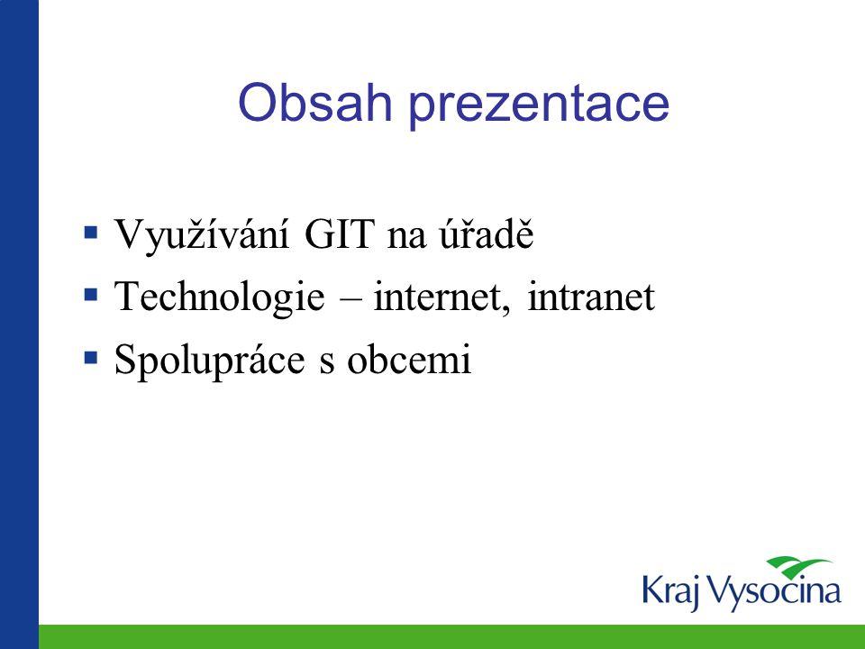  Využívání GIT na úřadě  Technologie – internet, intranet  Spolupráce s obcemi Obsah prezentace