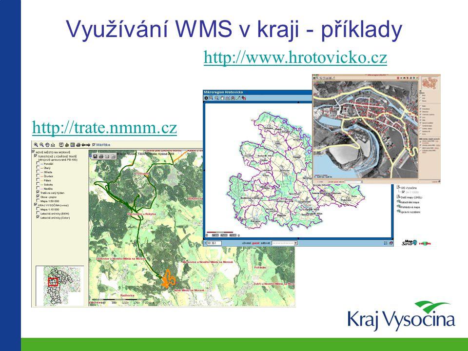 Využívání WMS v kraji - příklady http://trate.nmnm.cz http://www.hrotovicko.cz
