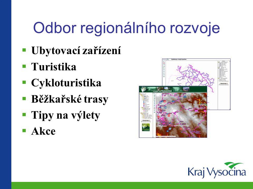 Odbor regionálního rozvoje  Ubytovací zařízení  Turistika  Cykloturistika  Běžkařské trasy  Tipy na výlety  Akce