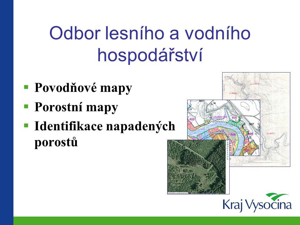 Odbor lesního a vodního hospodářství  Povodňové mapy  Porostní mapy  Identifikace napadených porostů