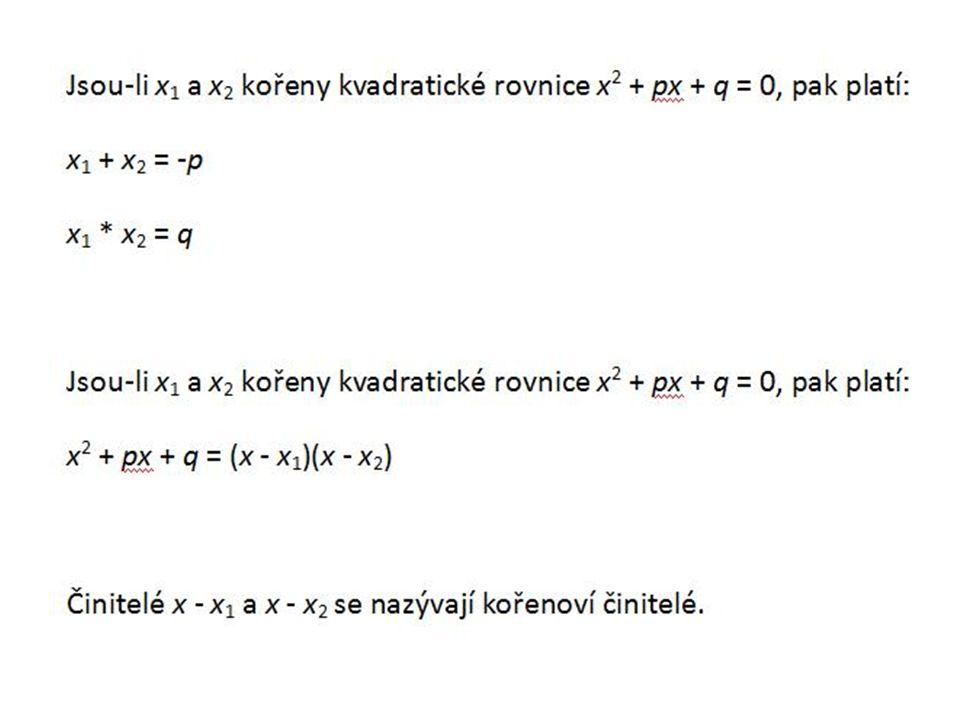 Předchozí věty nám umožňují řešit některé kvadratické rovnice rozkladem na součin kořenových činitelů.
