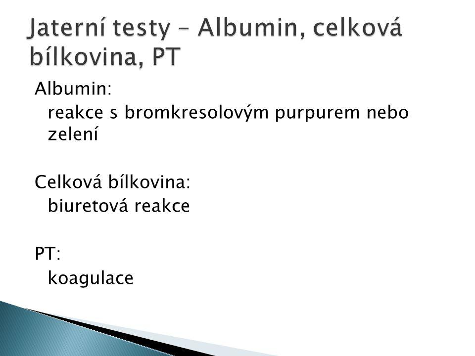 Albumin: reakce s bromkresolovým purpurem nebo zelení Celková bílkovina: biuretová reakce PT: koagulace