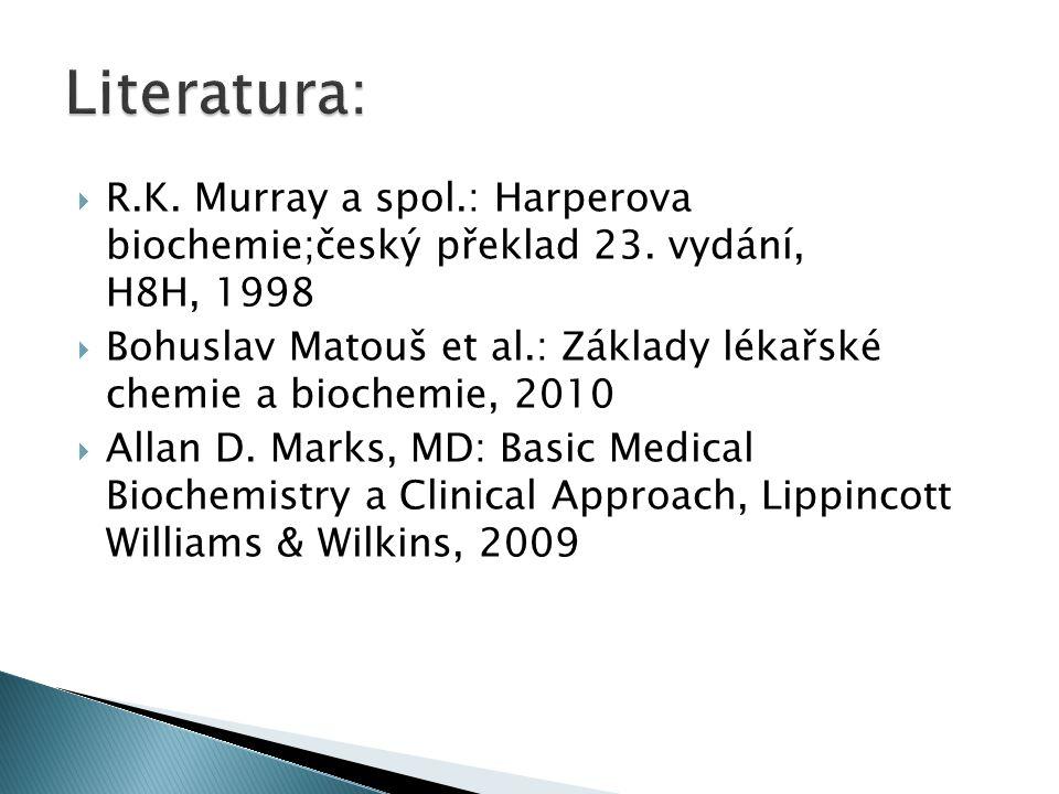  R.K.Murray a spol.: Harperova biochemie;český překlad 23.