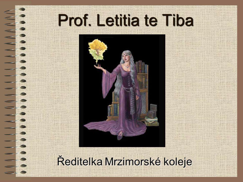Prof. Letitia te Tiba Ředitelka Mrzimorské koleje