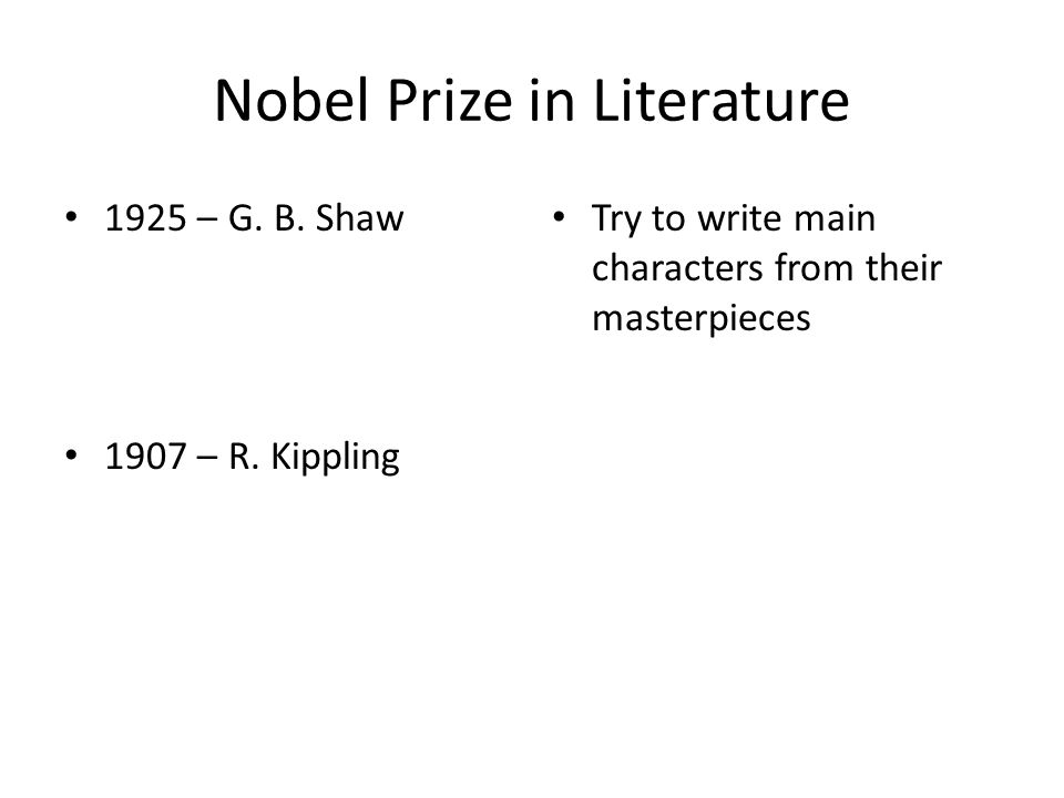 Nobel Prize in Literature 1925 – G.B. Shaw 1907 – R.