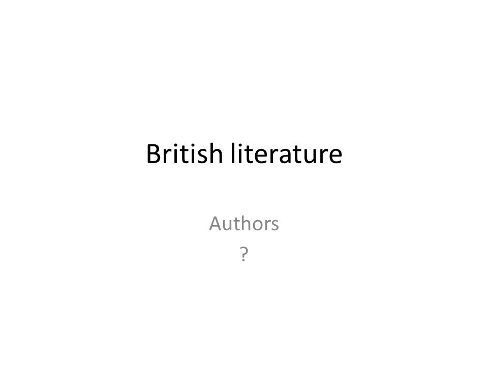 British literature Authors ?