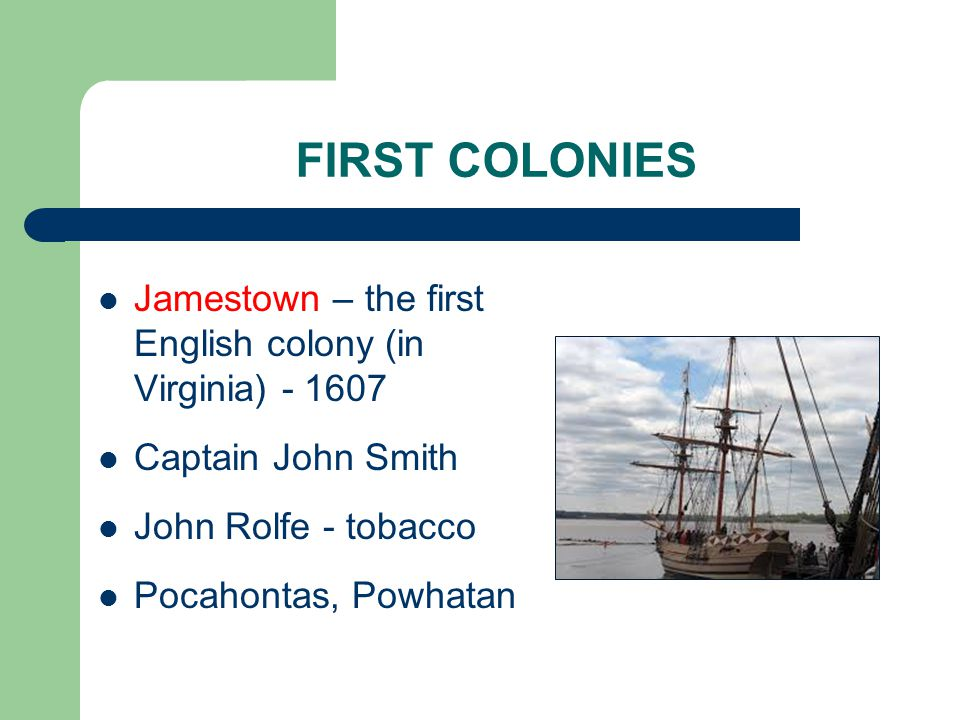 PILGRIM FATHERS 1620 – a group of 102 people landed in Plymouth Mayflower Only half of them survived (Thanksgiving) New England