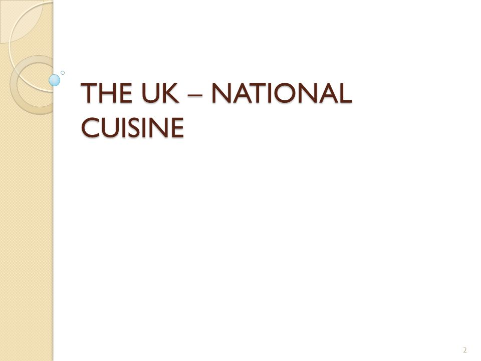 THE UK – NATIONAL CUISINE 2