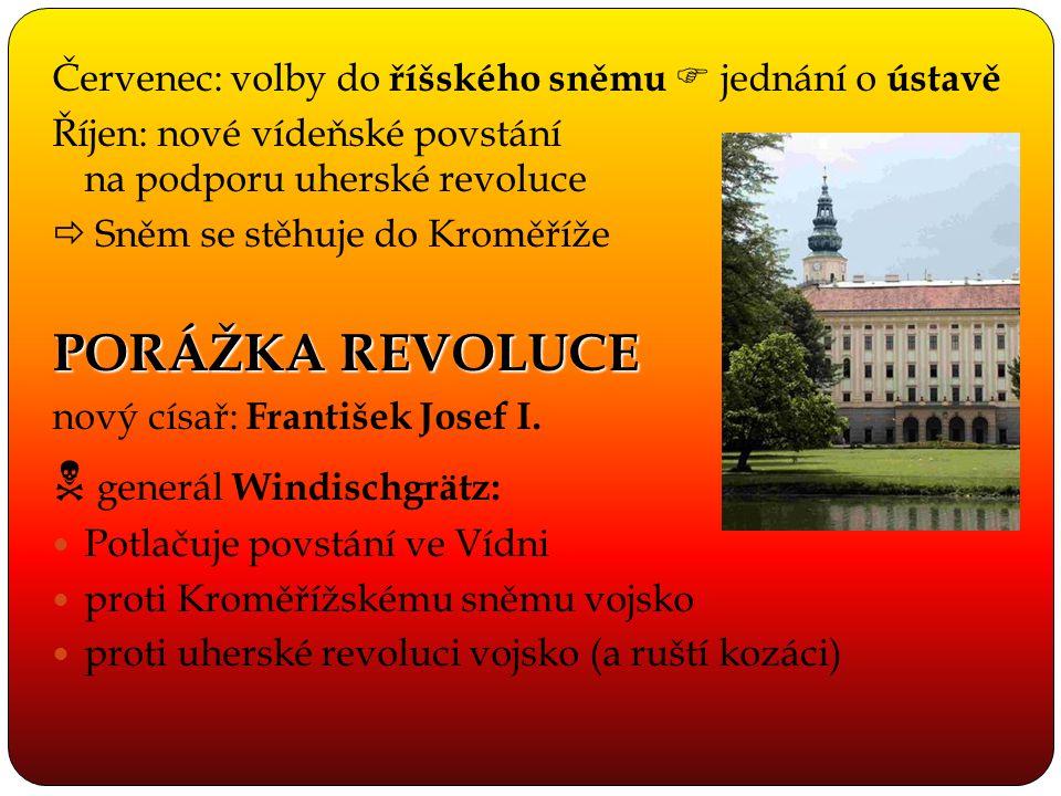 Červenec: volby do říšského sněmu  jednání o ústavě Říjen: nové vídeňské povstání na podporu uherské revoluce  Sněm se stěhuje do Kroměříže PORÁŽKA