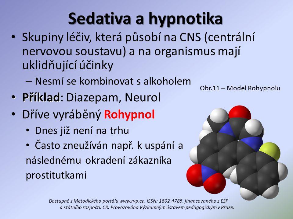 Sedativa a hypnotika Skupiny léčiv, která působí na CNS (centrální nervovou soustavu) a na organismus mají uklidňující účinky – Nesmí se kombinovat s alkoholem Příklad Příklad: Diazepam, Neurol Dříve vyráběný Rohypnol Dnes již není na trhu Často zneužíván např.