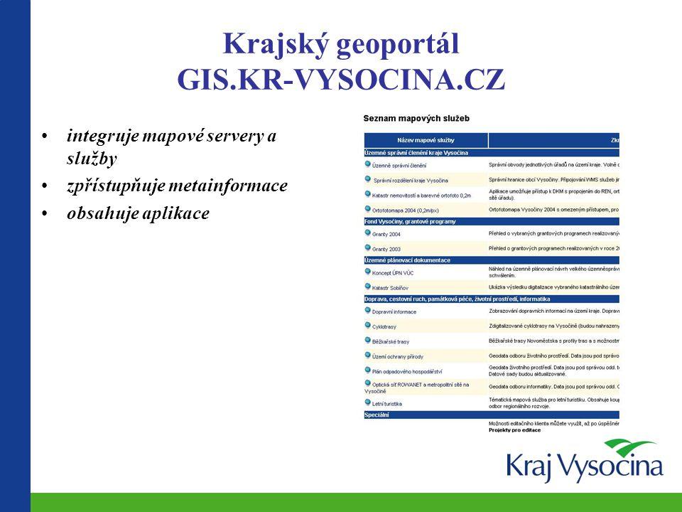 Krajský geoportál GIS.KR-VYSOCINA.CZ integruje mapové servery a služby zpřístupňuje metainformace obsahuje aplikace