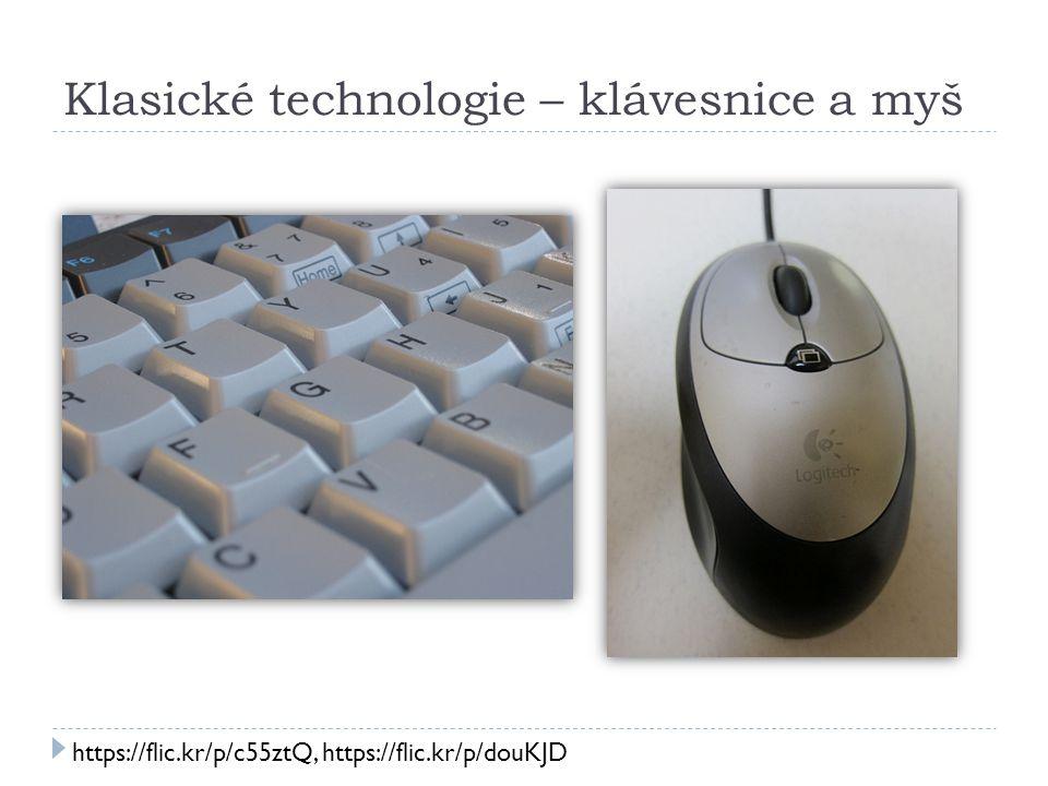 Klasické technologie – klávesnice a myš https://flic.kr/p/c55ztQ, https://flic.kr/p/douKJD
