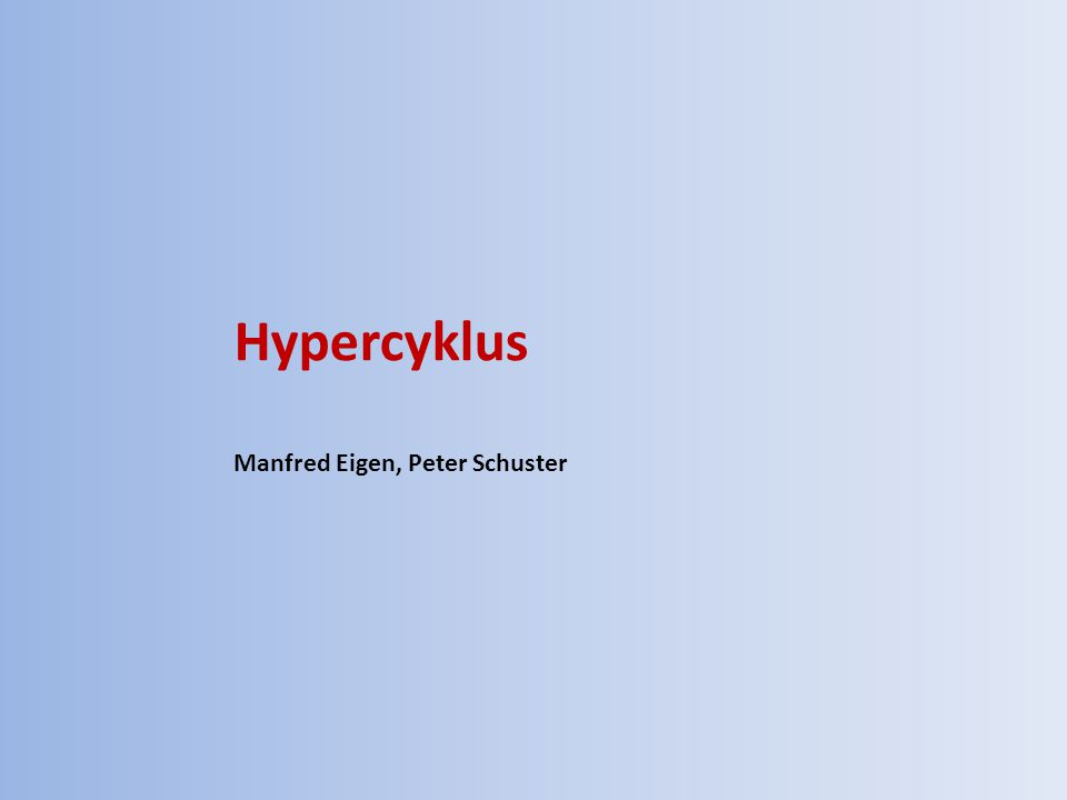 Hypercyklus Manfred Eigen, Peter Schuster