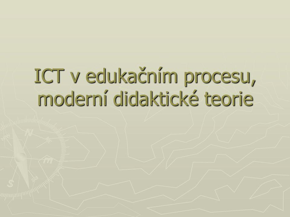 ICT v edukačním procesu, moderní didaktické teorie