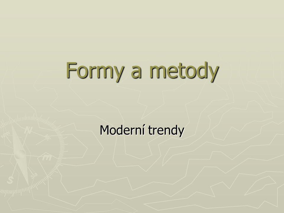 Formy a metody Moderní trendy