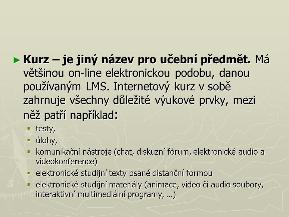 ► Kurz – je jiný název pro učební předmět.