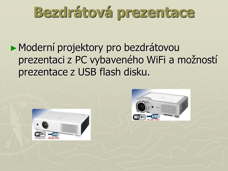 Bezdrátová prezentace ► Moderní projektory pro bezdrátovou prezentaci z PC vybaveného WiFi a možností prezentace z USB flash disku.