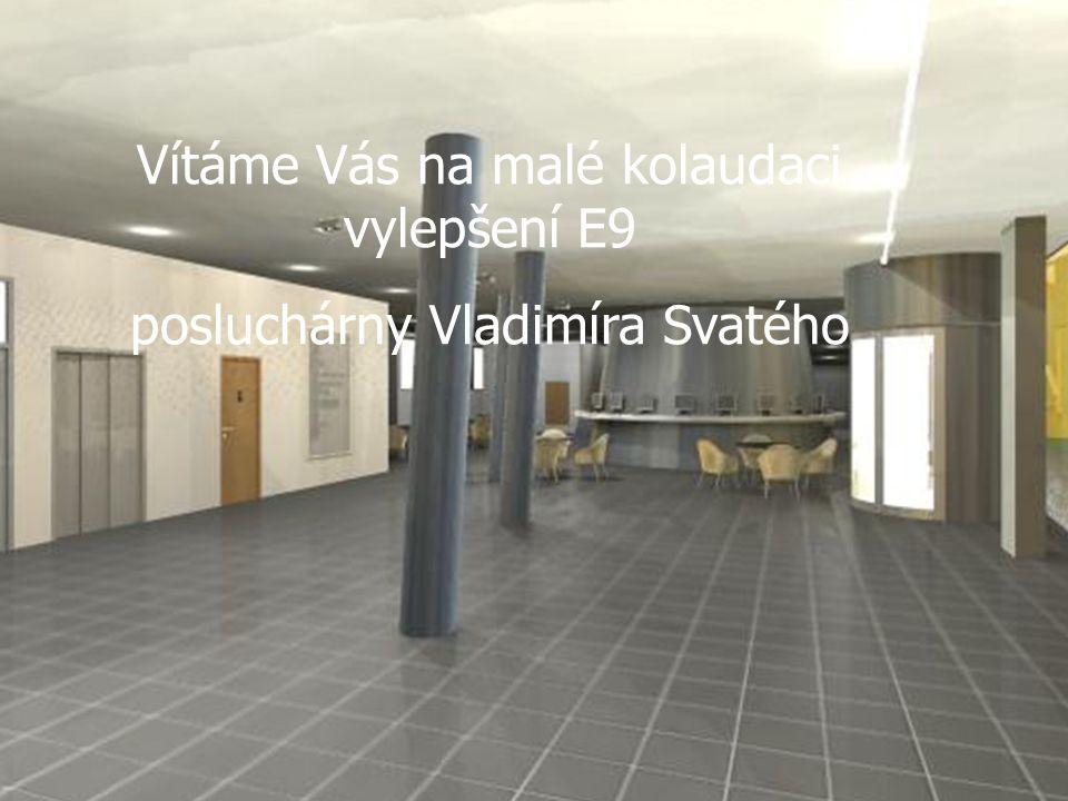 Vítáme Vás na malé kolaudaci vylepšení E9 posluchárny Vladimíra Svatého