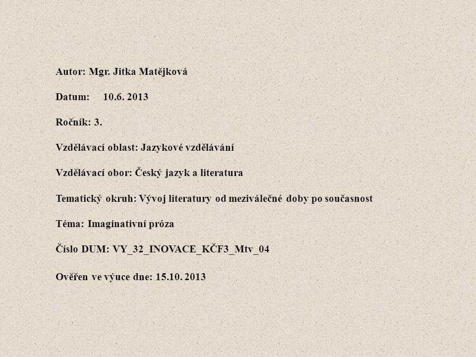 Autor: Mgr. Jitka Matějková Datum:10.6. 2013 Ročník: 3.