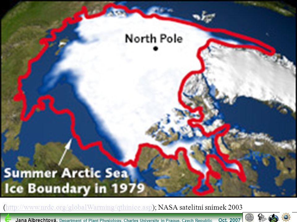 ( http://www.nrdc.org/globalWarming/qthinice.asp); NASA satelitní snímek 2003 http://www.nrdc.org/globalWarming/qthinice.asp Jana Albrechtová, Departm