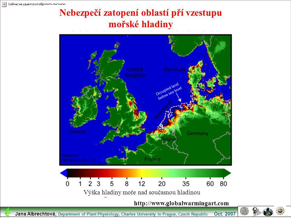 http://www.globalwarmingart.com Nebezpečí zatopení oblastí pří vzestupu mořské hladiny Výška hladiny moře nad současnou hladinou Jana Albrechtová, Dep