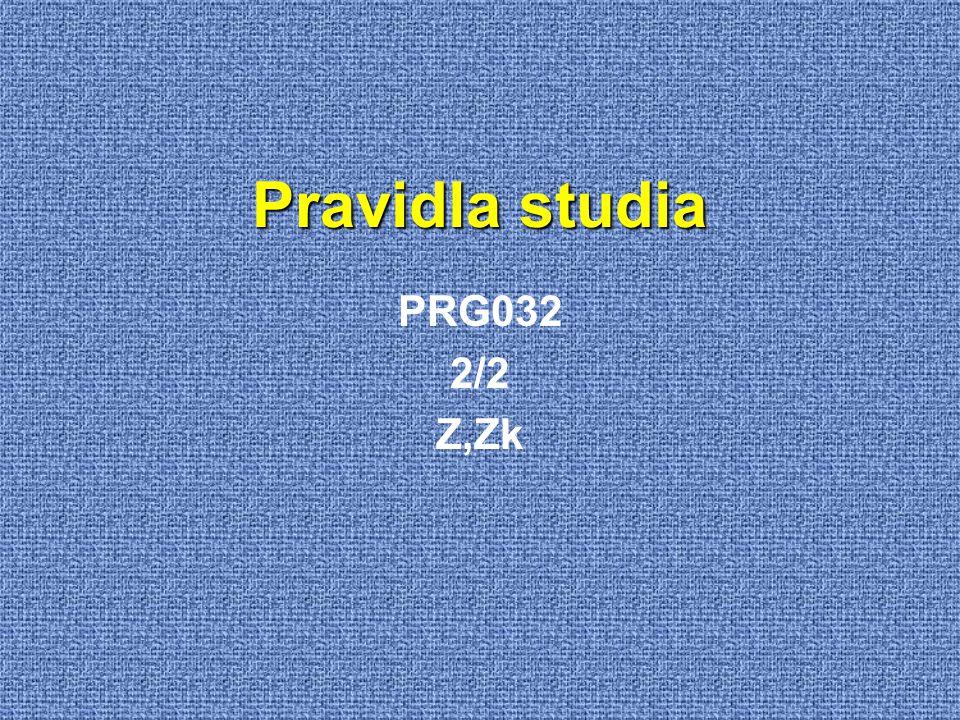 Pravidla studia PRG032 2/2 Z,Zk