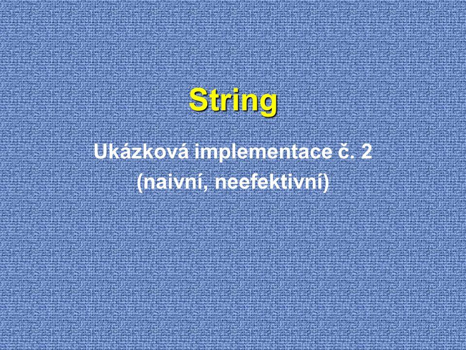 String Ukázková implementace č. 2 (naivní, neefektivní)