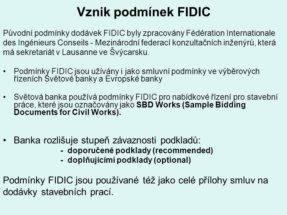 Vznik podmínek FIDIC Původní podmínky dodávek FIDIC byly zpracovány Fédération Internationale des Ingénieurs Conseils - Mezinárodní federací konzultač