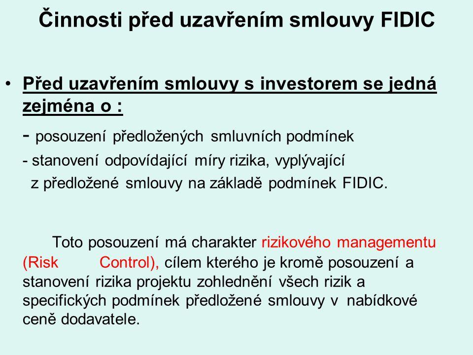 Činnosti před uzavřením smlouvy FIDIC Před uzavřením smlouvy s investorem se jedná zejména o : - posouzení předložených smluvních podmínek - stanovení