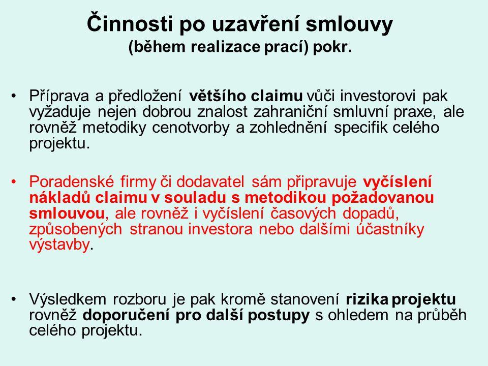 Činnosti po uzavření smlouvy (během realizace prací) pokr. Příprava a předložení většího claimu vůči investorovi pak vyžaduje nejen dobrou znalost zah